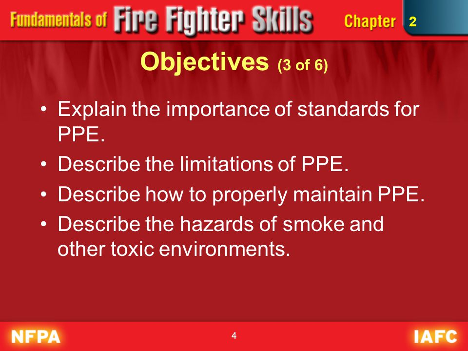 Objectives (3 of 6) Explain the importance of standards for PPE.