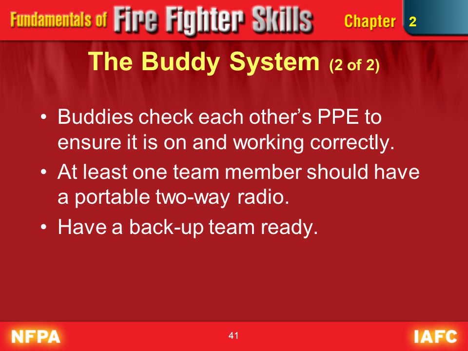 2 The Buddy System (2 of 2) Buddies check each other's PPE to ensure it is on and working correctly.