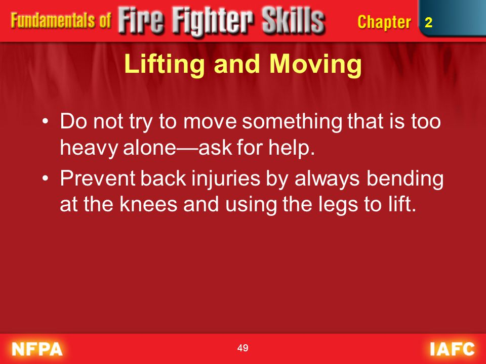 2 Lifting and Moving. Do not try to move something that is too heavy alone—ask for help.