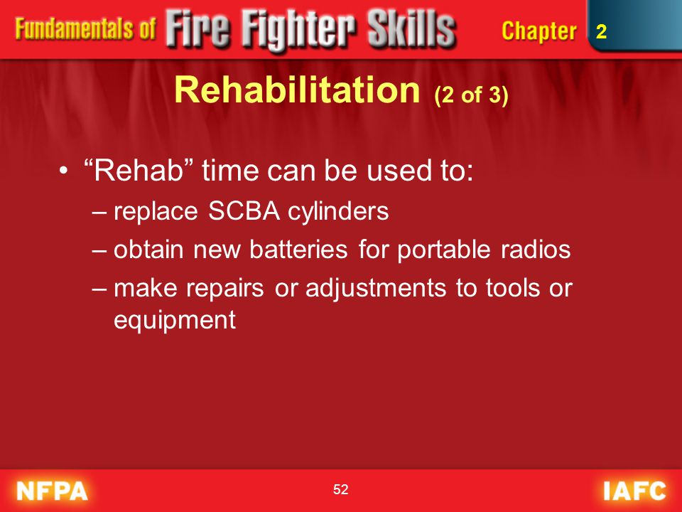 Rehabilitation (2 of 3) Rehab time can be used to: