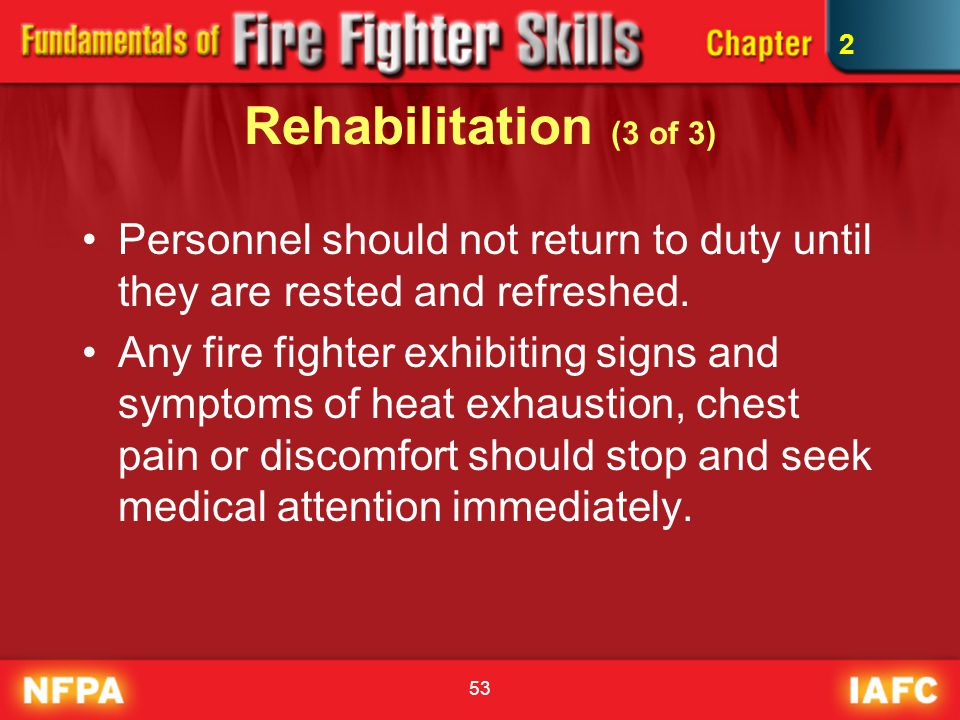 2 Rehabilitation (3 of 3) Personnel should not return to duty until they are rested and refreshed.