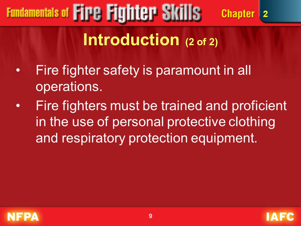 2 Introduction (2 of 2) Fire fighter safety is paramount in all operations.