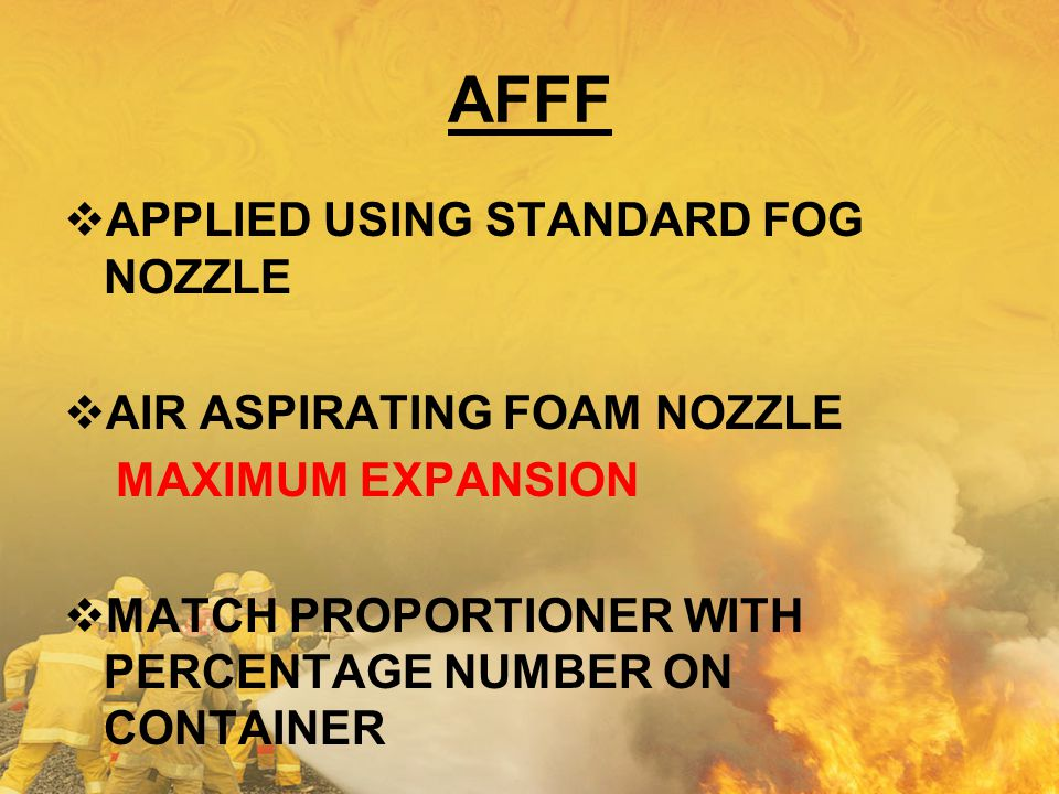 AFFF APPLIED USING STANDARD FOG NOZZLE AIR ASPIRATING FOAM NOZZLE