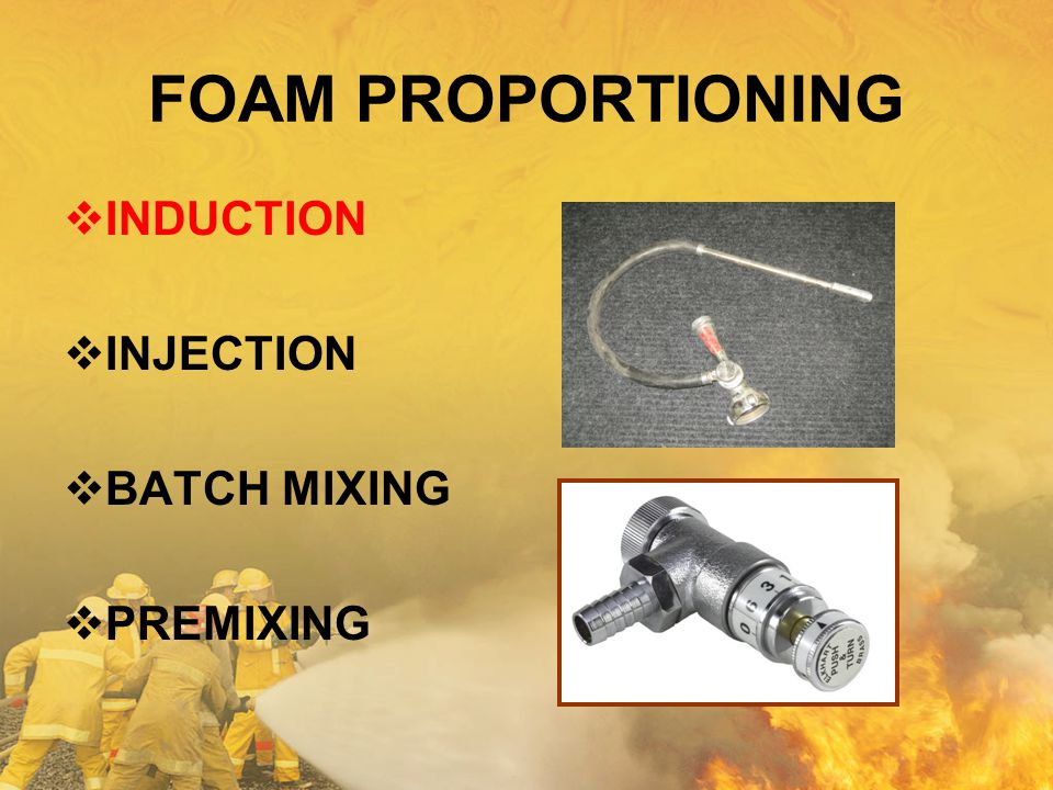 FOAM PROPORTIONING INDUCTION INJECTION BATCH MIXING PREMIXING