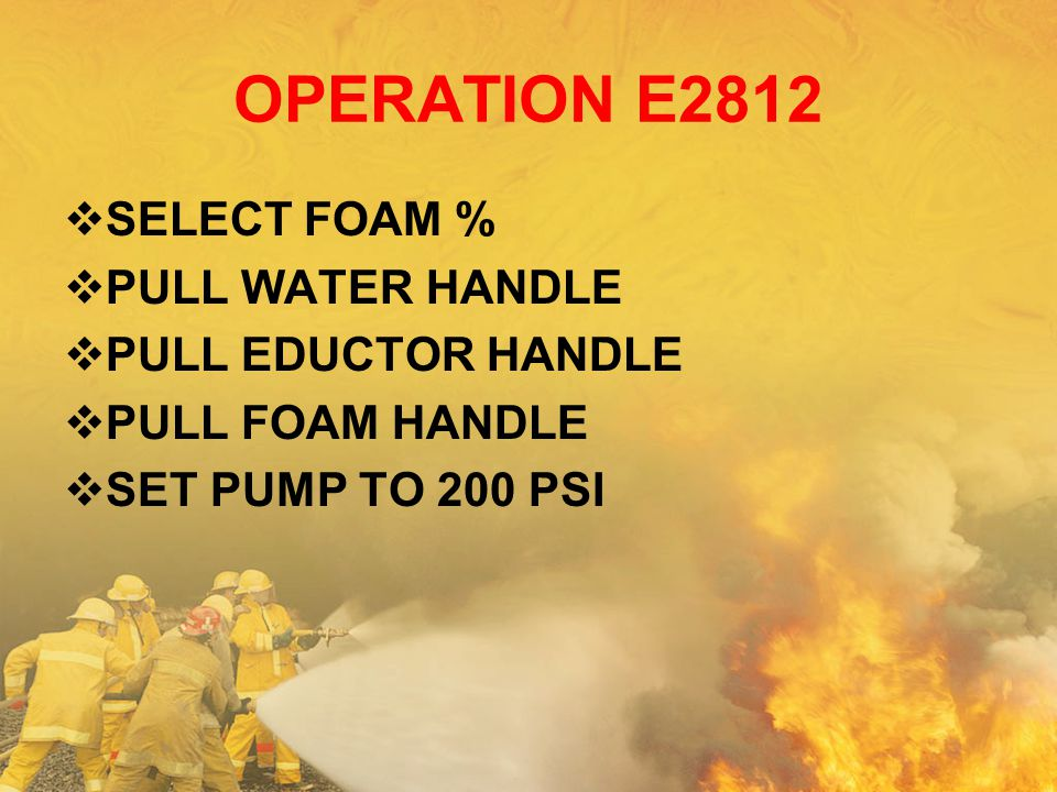 OPERATION E2812 SELECT FOAM % PULL WATER HANDLE PULL EDUCTOR HANDLE