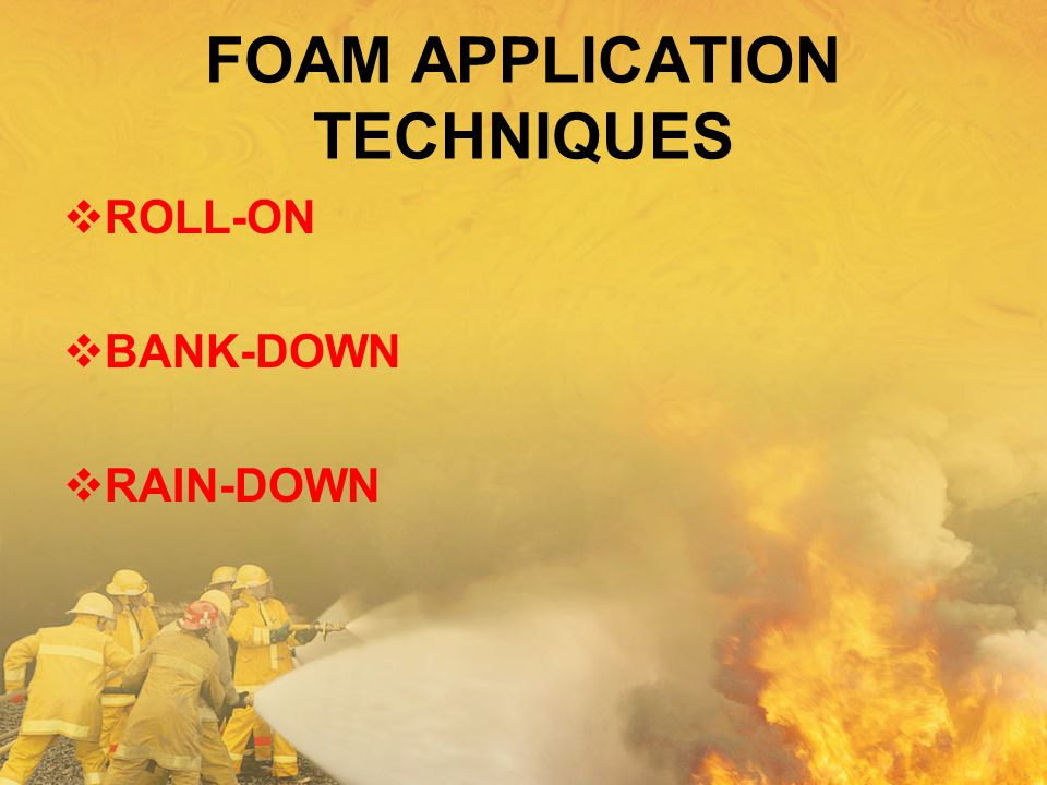 FOAM APPLICATION TECHNIQUES