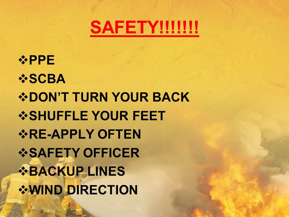 SAFETY!!!!!!! PPE SCBA DON'T TURN YOUR BACK SHUFFLE YOUR FEET
