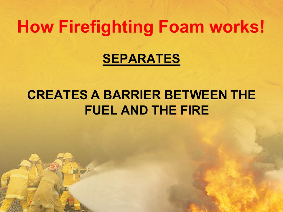 How Firefighting Foam works!