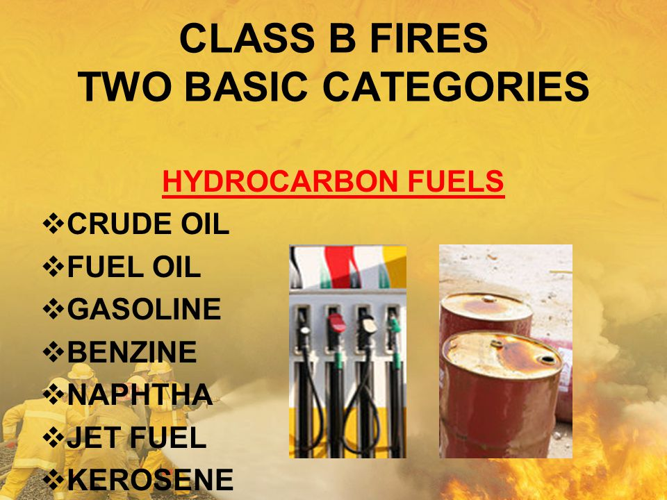 CLASS B FIRES TWO BASIC CATEGORIES