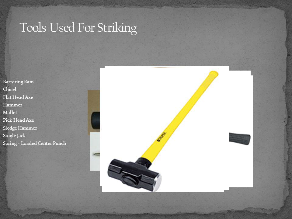 Tools Used For Striking