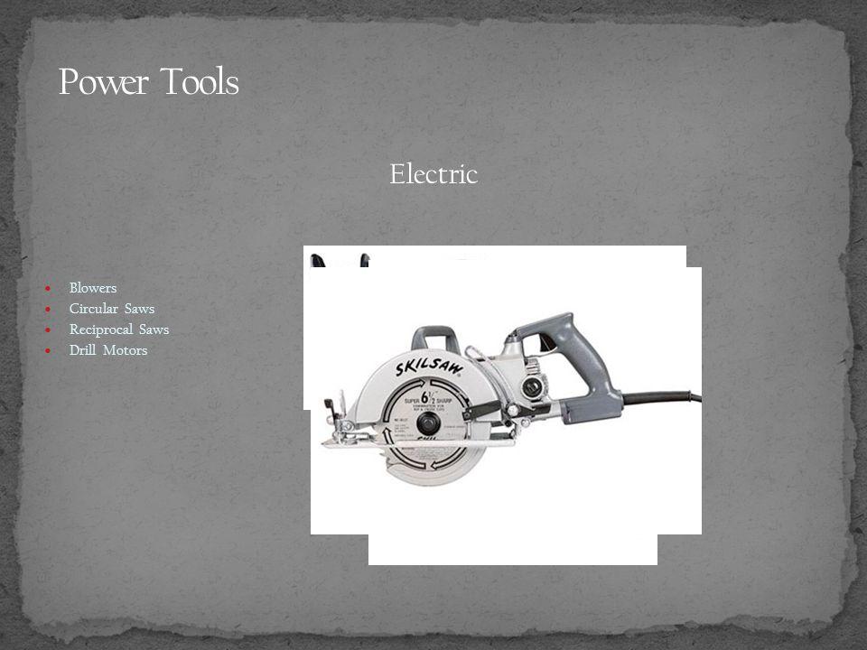 Blowers Circular Saws Reciprocal Saws Drill Motors
