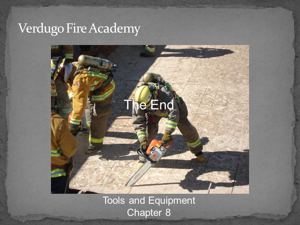 Verdugo Fire Academy The End Tools and Equipment Chapter 8