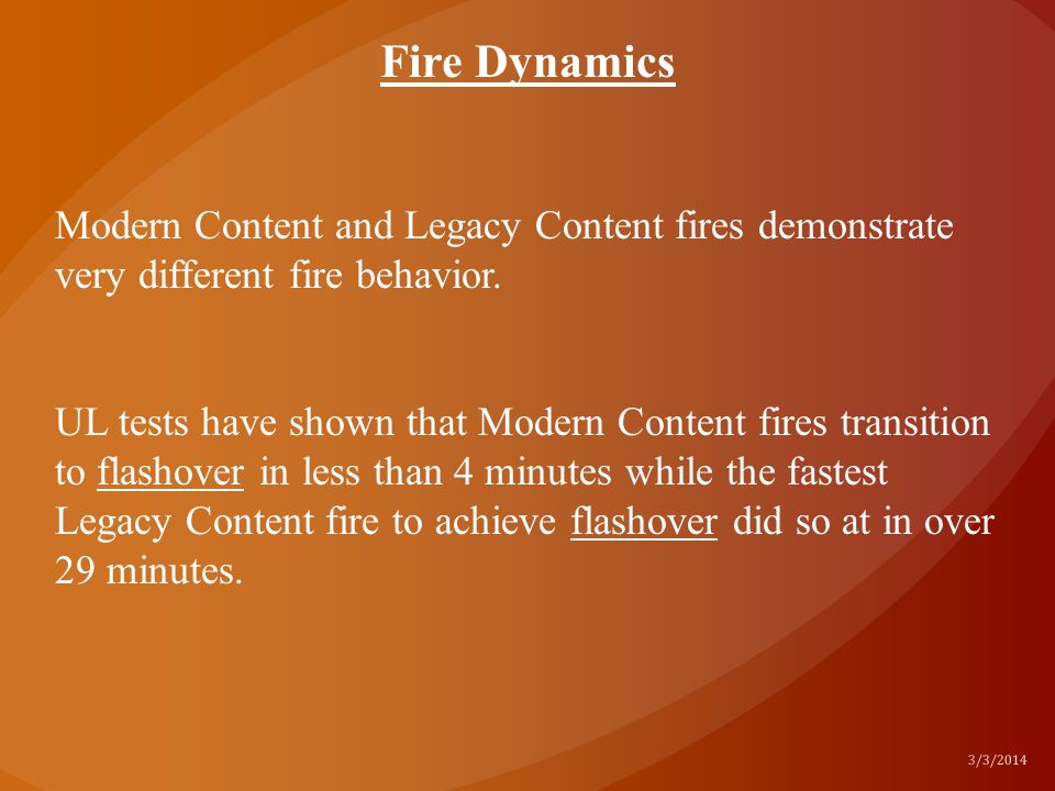 Fire Dynamics Modern Content and Legacy Content fires demonstrate very different fire behavior.