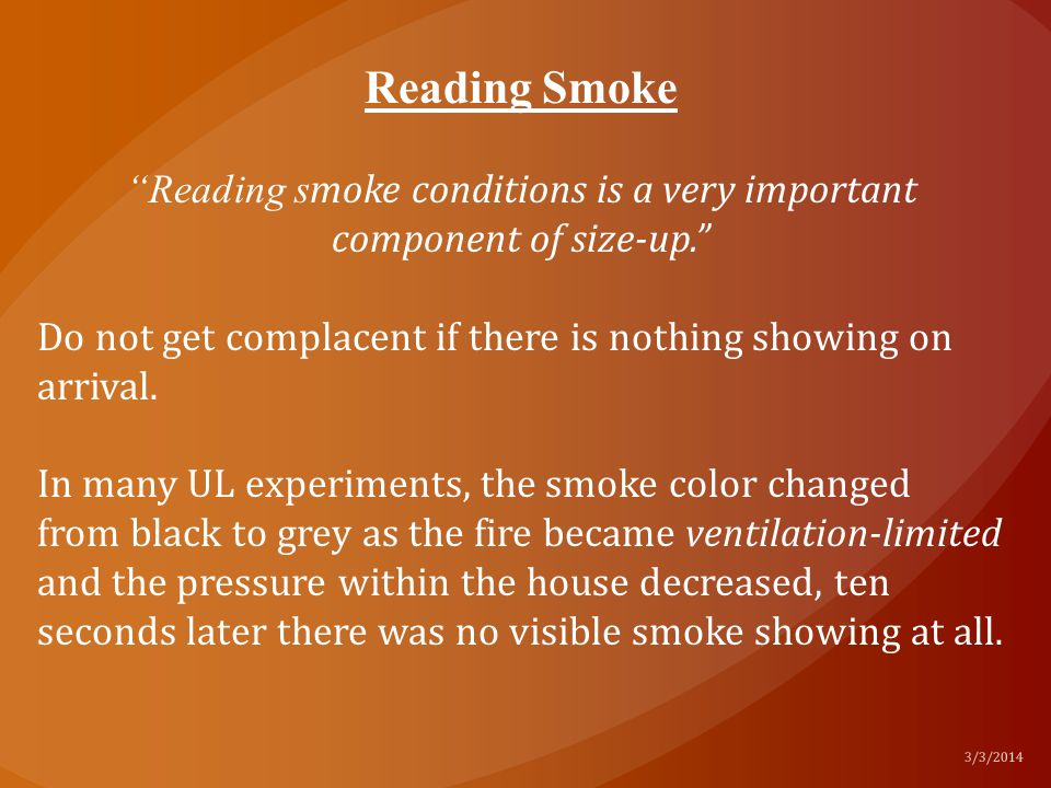 Reading smoke conditions is a very important component of size-up.