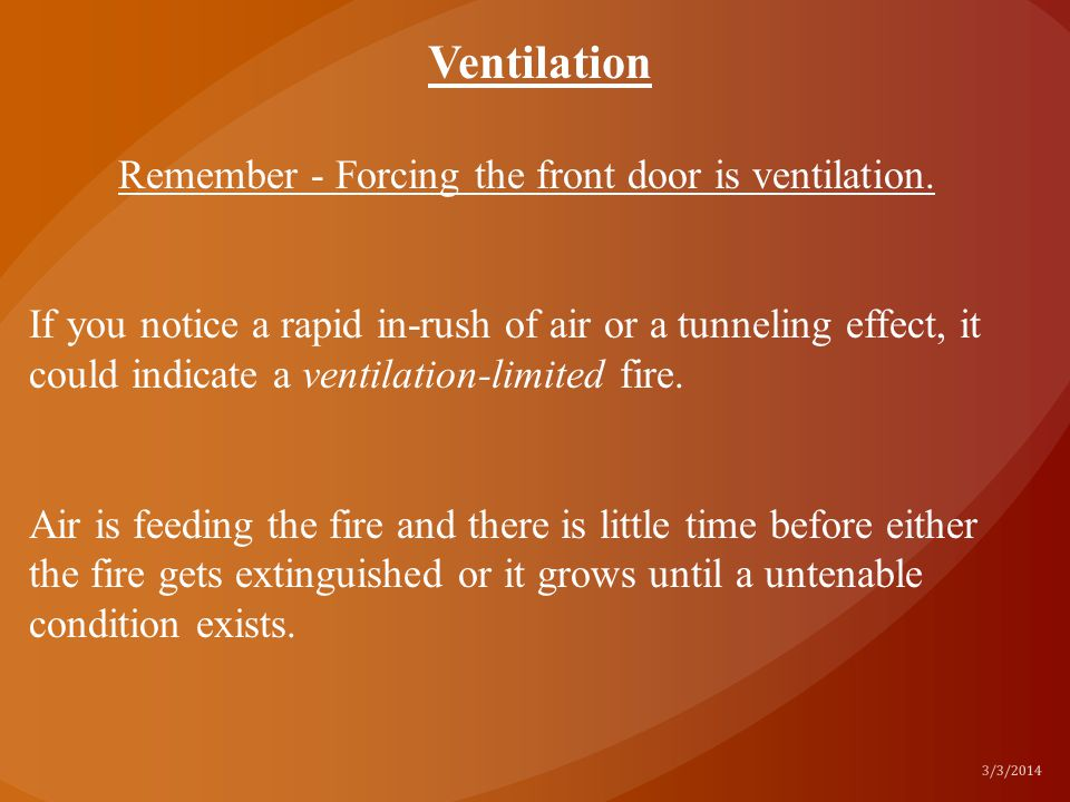Remember - Forcing the front door is ventilation.