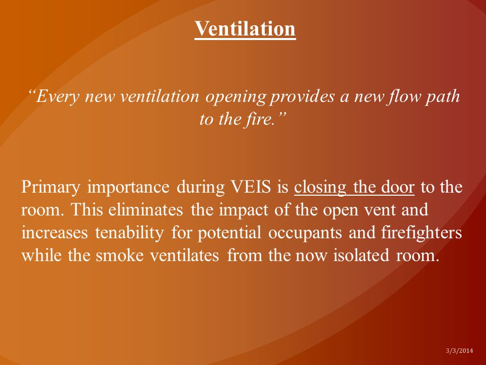 Every new ventilation opening provides a new flow path to the fire.