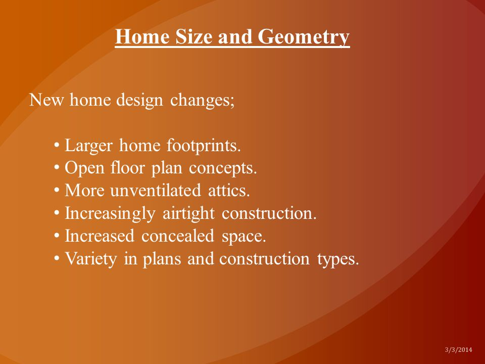 Home Size and Geometry New home design changes;