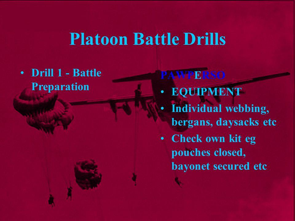 Platoon Battle Drills Drill 1 - Battle Preparation PAWPERSO EQUIPMENT