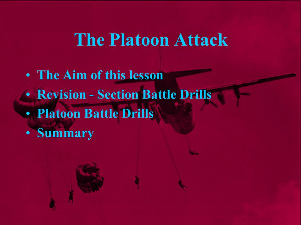 The Platoon Attack The Aim of this lesson
