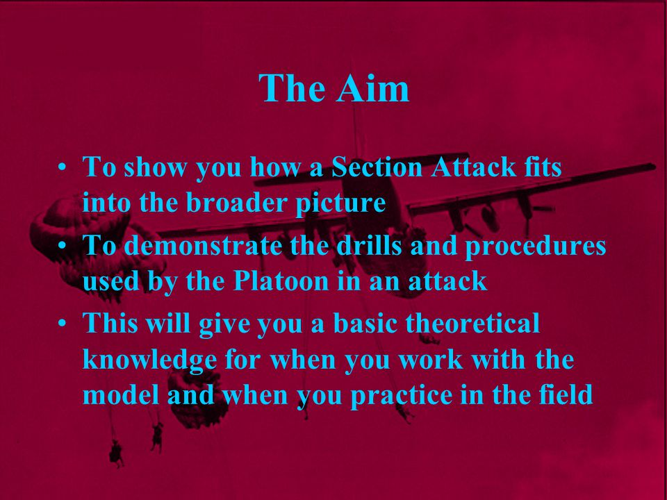 The Aim To show you how a Section Attack fits into the broader picture