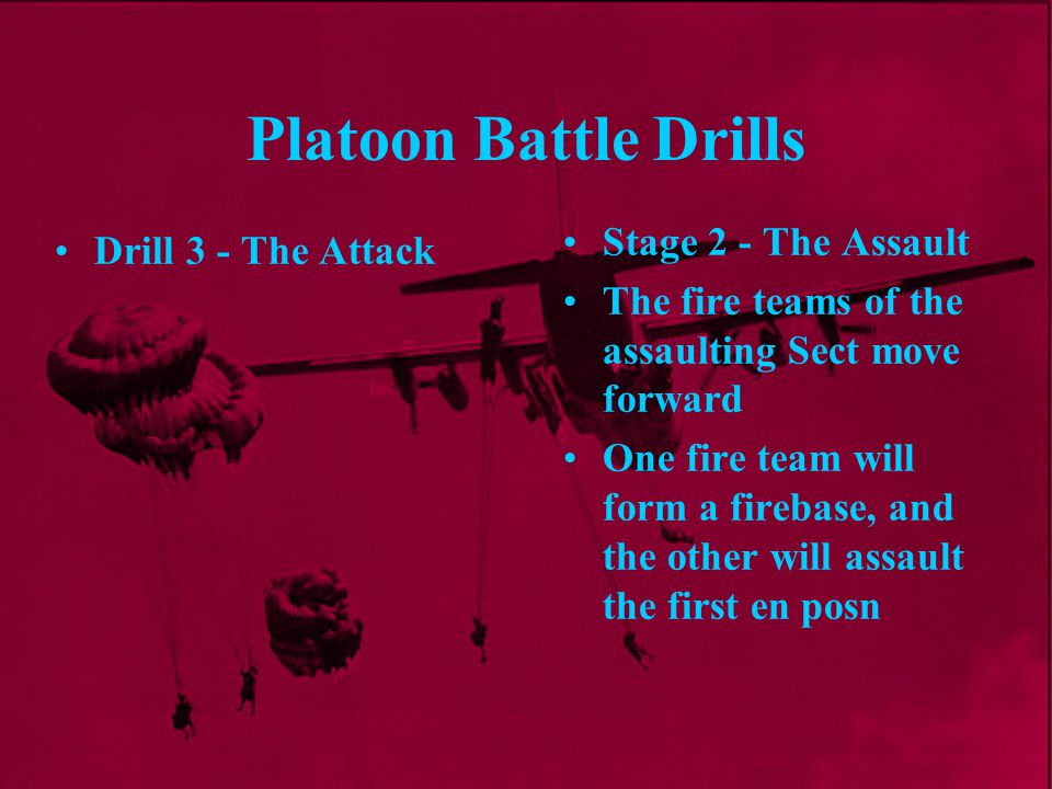Platoon Battle Drills Stage 2 - The Assault Drill 3 - The Attack