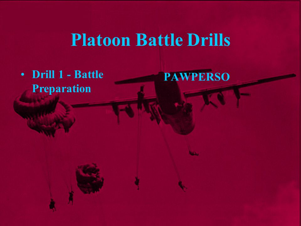 Platoon Battle Drills Drill 1 - Battle Preparation PAWPERSO