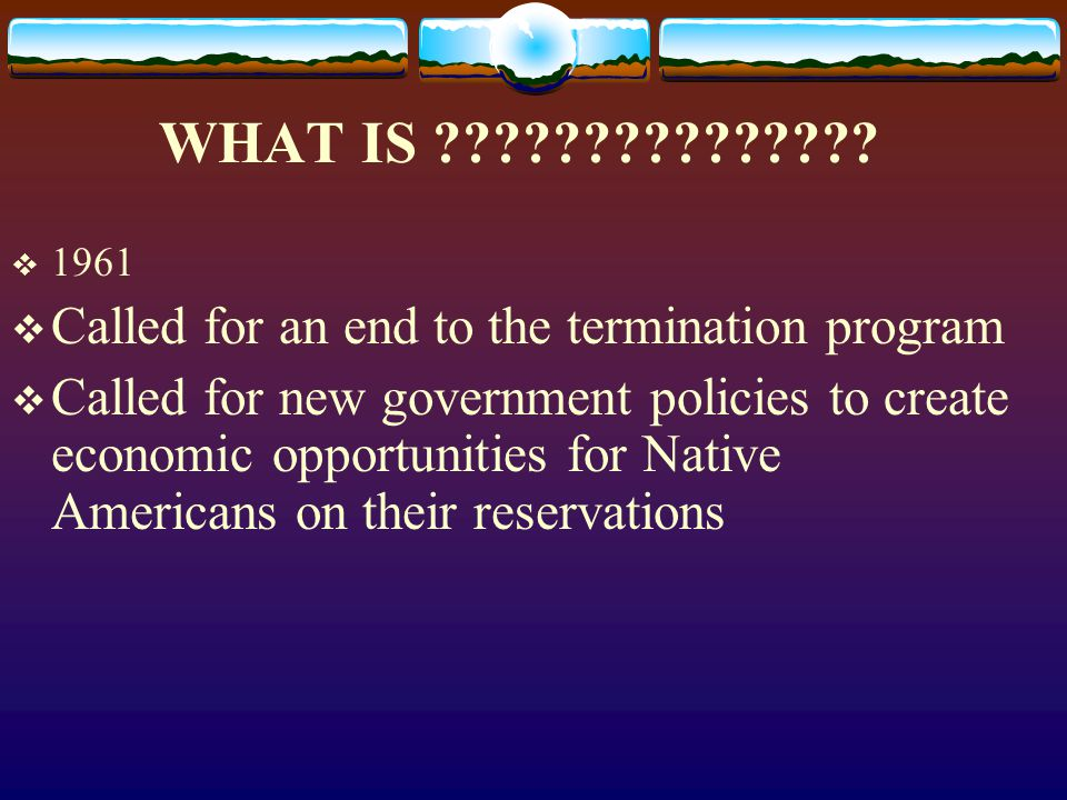 WHAT IS Called for an end to the termination program