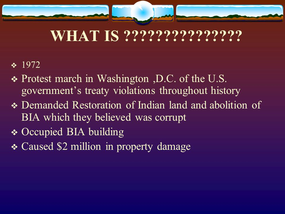 WHAT IS 1972. Protest march in Washington ,D.C. of the U.S. government's treaty violations throughout history.