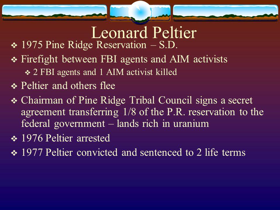Leonard Peltier 1975 Pine Ridge Reservation – S.D.