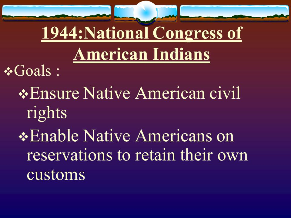 1944:National Congress of American Indians