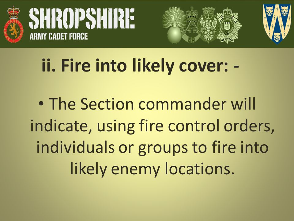 ii. Fire into likely cover: -