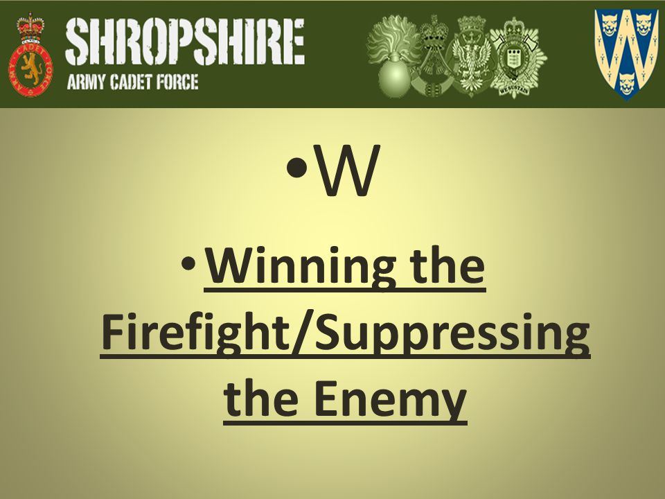 Winning the Firefight/Suppressing the Enemy
