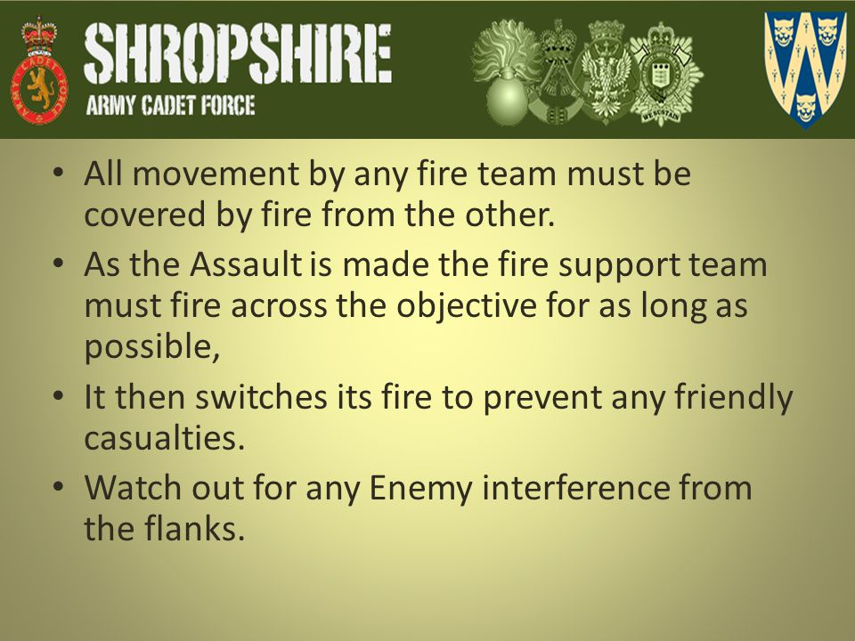 All movement by any fire team must be covered by fire from the other.