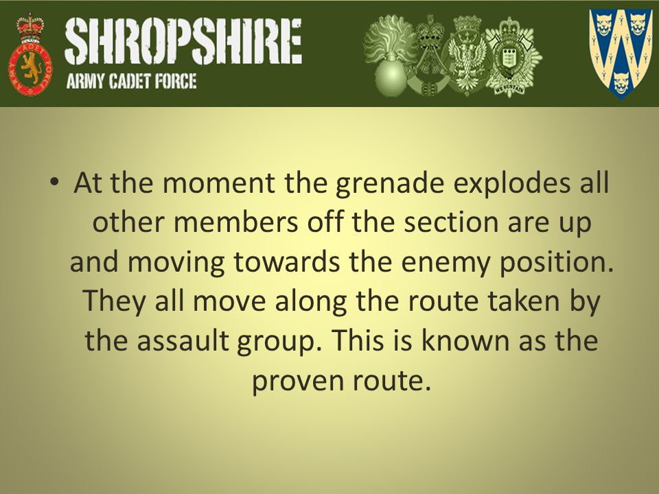 At the moment the grenade explodes all other members off the section are up and moving towards the enemy position.