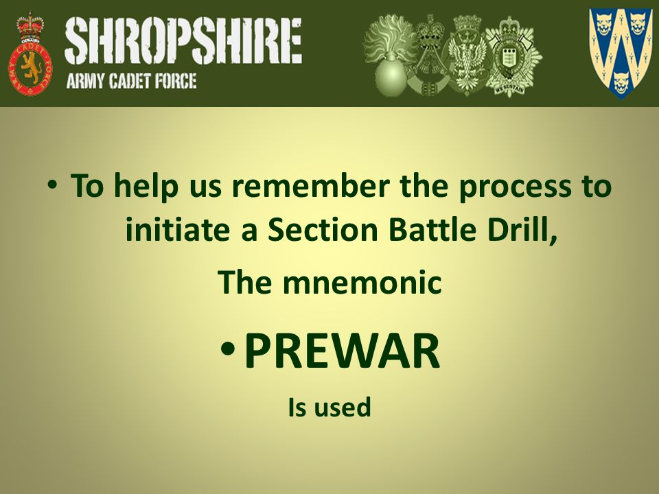 To help us remember the process to initiate a Section Battle Drill,