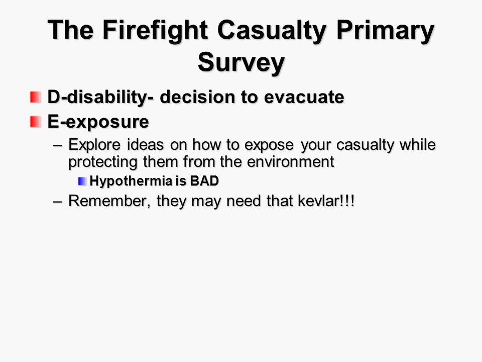 The Firefight Casualty Primary Survey