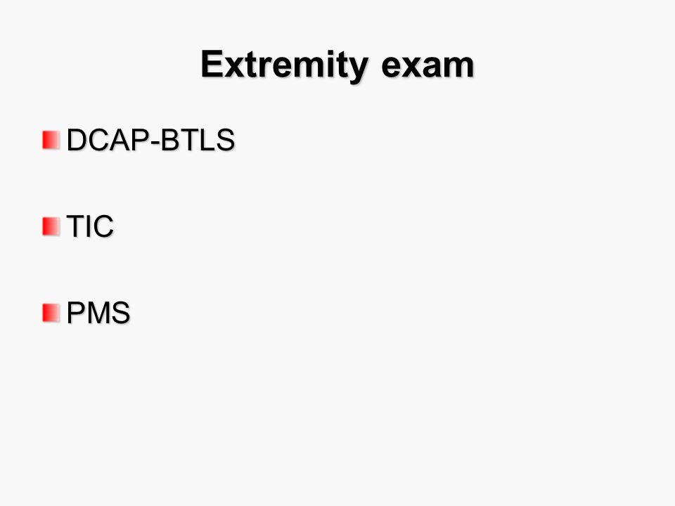 Extremity exam DCAP-BTLS TIC PMS