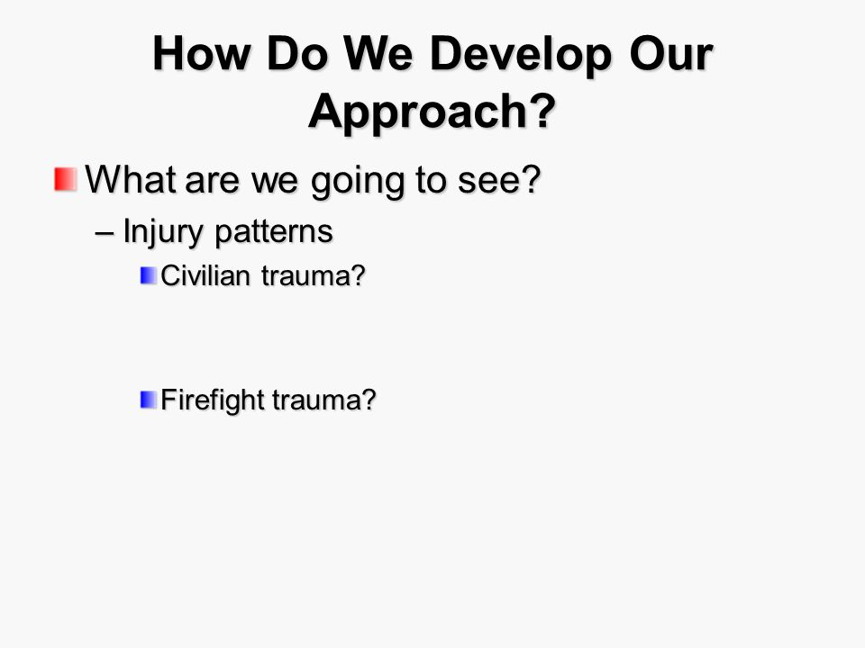 How Do We Develop Our Approach