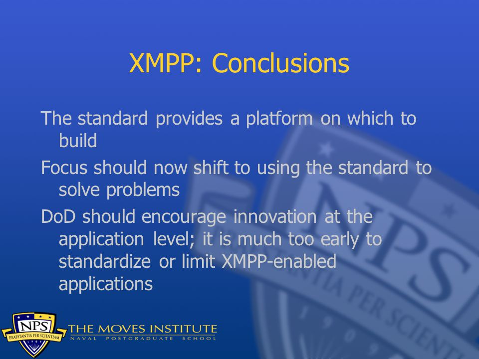 XMPP: Conclusions The standard provides a platform on which to build
