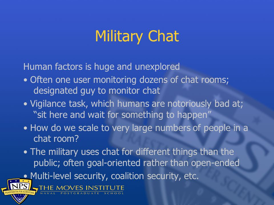 Military Chat Human factors is huge and unexplored