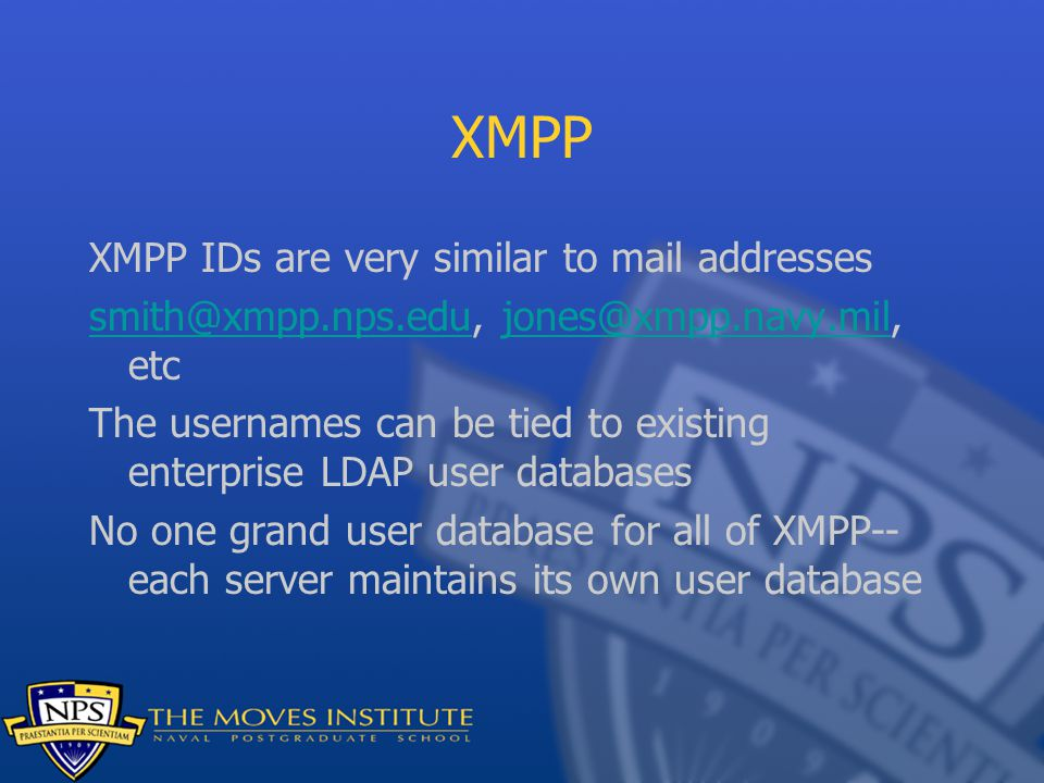 XMPP XMPP IDs are very similar to mail addresses