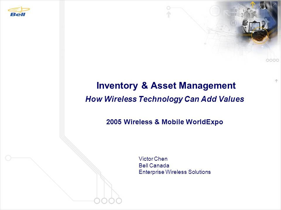 Inventory & Asset Management How Wireless Technology Can Add Values 2005 Wireless & Mobile WorldExpo
