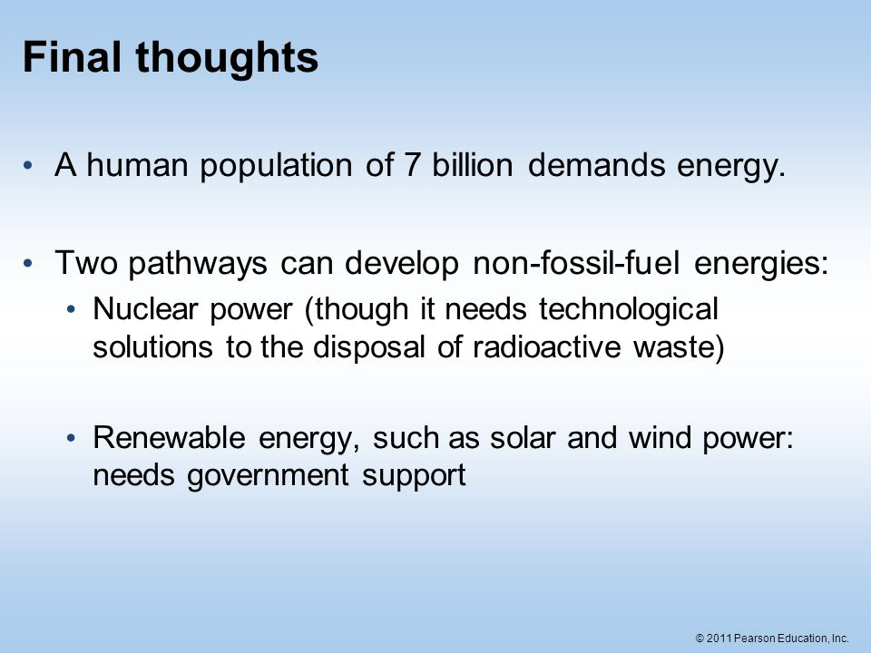 Final thoughts A human population of 7 billion demands energy.