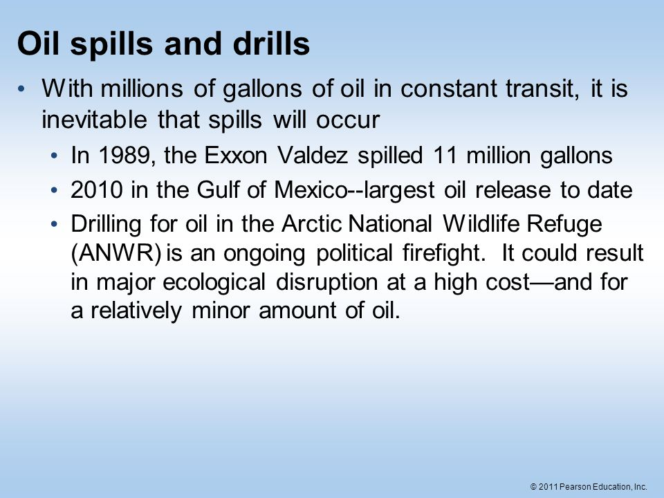 Oil spills and drills With millions of gallons of oil in constant transit, it is inevitable that spills will occur.