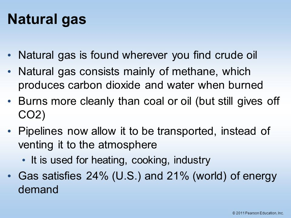 Natural gas Natural gas is found wherever you find crude oil