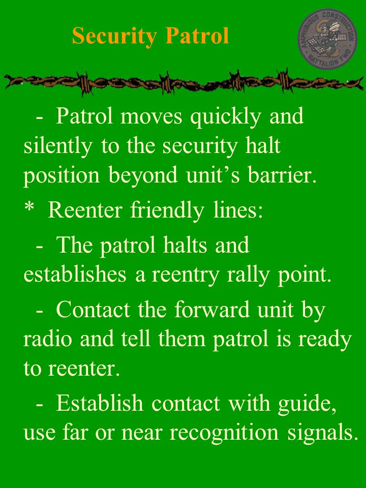 Security Patrol - Patrol moves quickly and silently to the security halt position beyond unit's barrier.