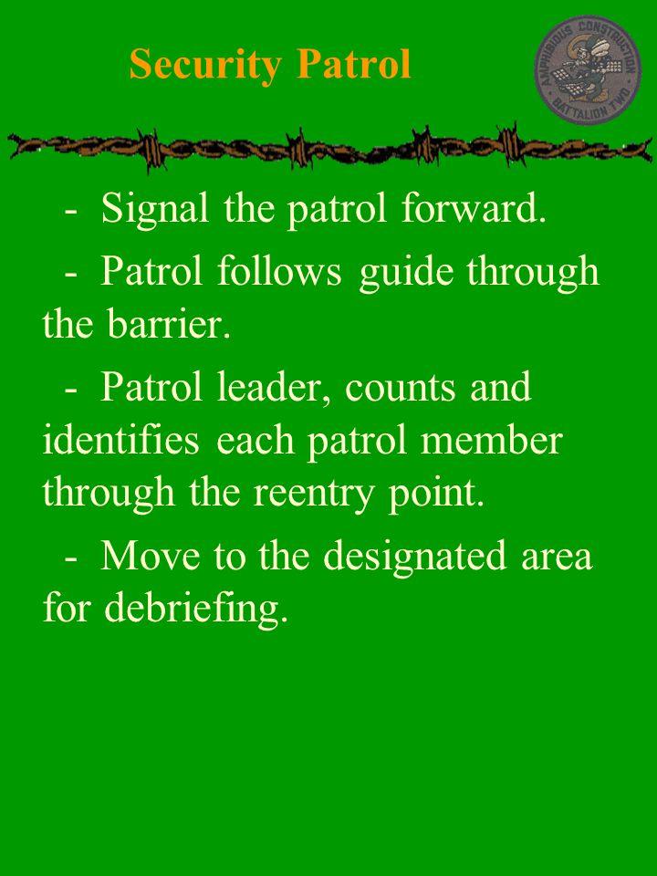 Security Patrol - Signal the patrol forward. - Patrol follows guide through the barrier.