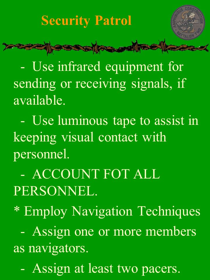 Security Patrol - Use infrared equipment for sending or receiving signals, if available.