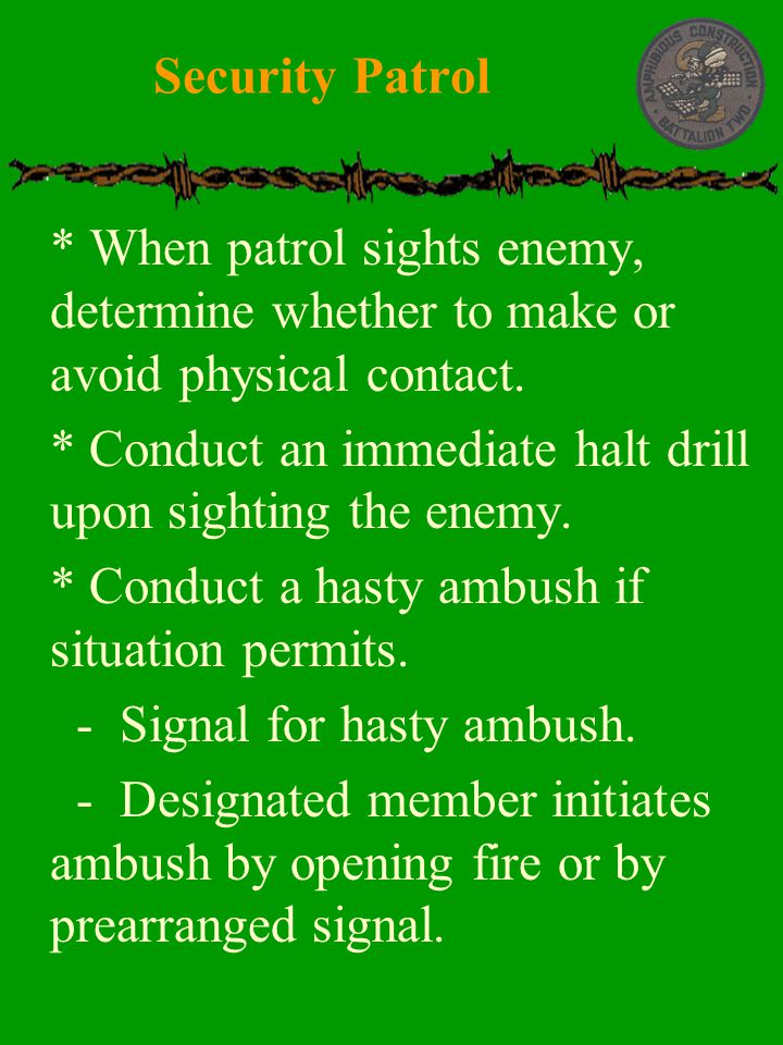 Security Patrol * When patrol sights enemy, determine whether to make or avoid physical contact.