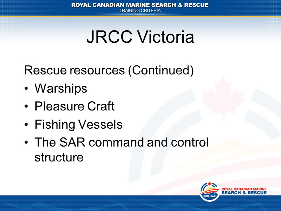 JRCC Victoria Rescue resources (Continued) Warships Pleasure Craft